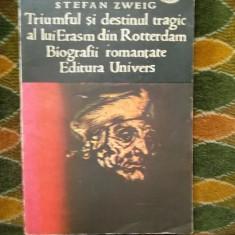 TRIUMFUL SI DESTINUL TRAGIC AL LUI ERASM DIN ROTTERDAM  -BIOGRAFII ROMANTATE
