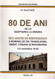 V. FAUR - 80 DE ANI DE LA ADOPTAREA LA ORADEA A DECLARATIEI DE INDEPENDENTA