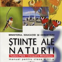 STIINTE ALE NATURII - MANUAL PT CLS A III A de TUDORA PITILA si CLEOPATRA MIHAILESCU ED. ARAMIS - Manual scolar Aramis, Clasa 3