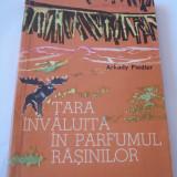 TARA INVALUITA IN PARFUMUL RASINILOR-ARKADY FIEDLER- - Carte de calatorie