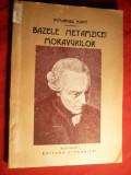 Immanuel Kant - Bazele Metafizicei Moravurilor -ed. interbelica