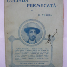 D. Anghel - Oglinda fermecata - editia I - 1911 - Carte Editie princeps