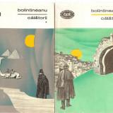 (C3414) CALATORII DE BOLINTINEANU, VOL.1 SI 2, ED.PT. LITERATURA, EDITIE INGRIJITA SI PREFATA DE ION ROMAN, 1968 - Carte de calatorie