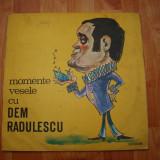 Momente vesele cu Dem Radulescu _ disc vinil - Muzica Dance electrecord