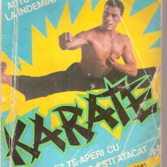 (C3435) KARATE SAU CUM SA TE APERI CU SUCCES DACA ESTI ATACAT DE AUGUSTE BASILE, EDITURA UNIVERSUL&CALISTRAT HOGAS, TRAD. DE DUMITRU NICU, 1991 - Carte sport