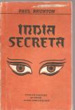 (C3434) INDIA SECRETA DE PAUL BRUNTON, EDITURA VIATA ROMANEASCA, 1971
