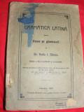 GRAMATICA LATINA pentru LICEE si GIMNAZII de Dr.RADU I.SBIERA,CERNAUTI ,1929