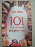 EUGEN ISTODOR - 101 CARTI ROMANESTI DE CITIT INTR-O VIATA, Polirom 2012