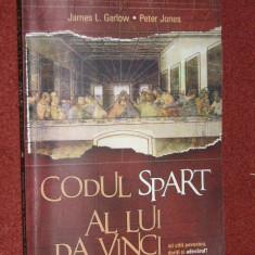 JAMES L.GARLOW, PETER JONES- CODUL SPART AL LUI DA VINCI - Roman, Anul publicarii: 2005