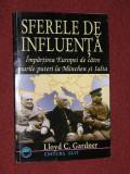 Lloyd C. Gardner - SFERE DE INFLUENTA - Impartirea Europei intre marile puteri , de la Munchen la Ialta