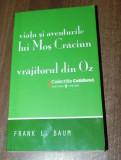 FRANK L BAUM - VIATA SI AVENTURILE LUI MOS CRACIUN. VRAJITORUL DIN OZ. colectia cotidianul nr 104, Frank L. Baum