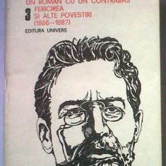 A.P. Cehov - Opere, vol. 3 - Un roman cu un contrabas. Fericirea si alte povestiri, Ed. Univers, 1989, 813 pag.