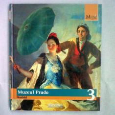 Muzeul Prado, Madrid, Ed. Adevărul Holding, Biblioteca de artă, Seria Marile muzee ale lumii, vol. 3, 159 pag. ilustrate - Album Muzee
