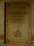 M. Fournier - Le Vocabulaire des Ecoles vocabular scolar folosit in scolile interbelice din Paris peste 100 ilustratii limba franceza interbelica