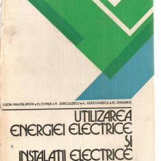 (C3545) UTILIZAREA ENERGIEI ELECTRICE SI INSTALATII ELECTRICE PROBLEME DDE LUCIA PANTELIMON SI COLECTIVUL, EDP, BUCURESTI, 1980 - Carti Energetica