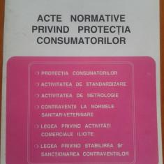 ACTE NORMATIVE PRIVIND PROTECTIA CONSUMATORILOR - Carte Legislatie
