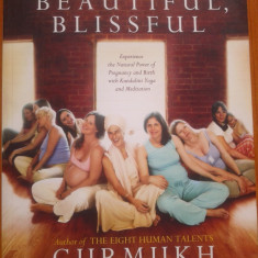 BOUNTIFUL, BEAUTIFUL BLISSFUL - Gurmukh - Carte Ghidul mamei