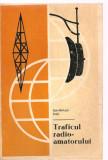 (C3656) TRAFICUL RADIO AMATORULUI DE ION-MIHAIL IOSIF, EDITURA STADION, BUCURESTI, 1972