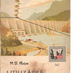 (C3653) UTILIZARILE ENERGIEI ELECTRICE DE N. V. BOTAN, BUCURESTI, 1960 - Carti Energetica