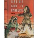 Drame sur la banquise-(seria Fantasia-aventuri)-Rene Guillot-Premiul Hans Christian Andersen pt literatura pt copii-ed Magnard (B1552) - Carte in franceza