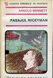 ARNOLD BENNETT - PASAJUL RICEYMAN,EDITURA EMINESCU1991,COLECTIA ROMANUL DE DRAGOSTE,269PAG,STARE FOARTE BUNA