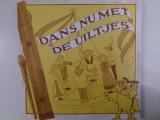 Disc vinil vinyl pick-up DANS NU MET DE UILTJES LP Original rar vechi colectie
