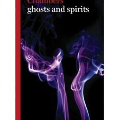 Chambers Ghosts and Spirits fantoma supranatural ezoterism magie spirit enciclopedie encyclopedia peste 200 nume, termeni, notiuni 65 ilustratii