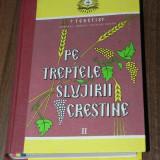 TEOCTIST - PATRIARHUL BISERICII ORTODOXE ROMANE - PE TREPTELE SLUJIRII CRESTINE VOL 2