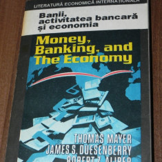 THOMAS MAYER, JAMES S DUESENBERRY, ROBERT ALIBER - BANII, ACTIVITATEA BANCARA SI ECONOMIA