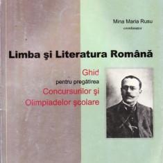 LIMBA SI LITERATURA ROMANA - GHID PT PREGATIREA CONCURSURILOR SI OLIMPIADELOR SCOLARE de MINA MARIA RUSU ED. NOMINA - Culegere Romana