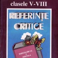 LITERATURA ROMANA CLASELE V-VIII - REFERINTE CRITICE de ION NISTOR ED. SAECULUM - Culegere Romana