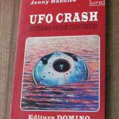 JENNY RANDLES - UFO CRASH. RECUPERAREA NAVELOR EXTRATERESTRE - Carte paranormal