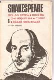 (C3800) SHAKESPEARE - TROLIUS SI CRESIDA, TOTU-I BINE CIND SFIRSESTE BINE, OTHELLO, MASURA PENTRU MASURA, VOL.6, ED. UNIVERS, 1987