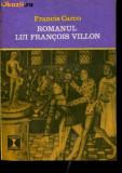 ROMANUL LUI FRANCOIS VILLON DE FRANCIS CARCO,COLECTIA CLEPSIDRA 1970,286 PAG,STARE FOARTE BUNA