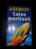 ISAAC ASIMOV - CALEA MARTIANA, Isaac Asimov