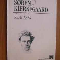 SOREN KIERKEGAARD -- Repetarea -- [ 2000, 162 p.] - Filosofie
