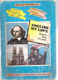 (C3795) ENGLISH MY LOVE - STUDENT'S BOOK 9 th GRADE DE RADU BALAN SI COLECTIVUL, EDP, BUCURESTI, 1995