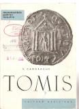 (C3772) MONUMENTELE PATRIEI NOASTRE TOMIS DE V. CANARACHE, EDITURA MERIDIANE, BUCURESTI, 1961