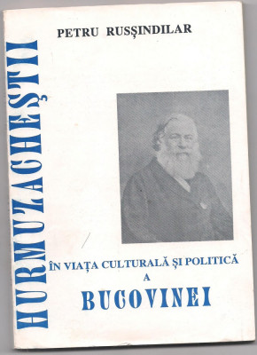 2A PETRU RUSSINDRILAR-Hurmuzachestii in viata culturala si politica a Bucovinei foto