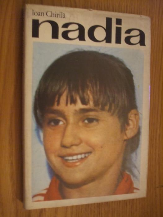 NADIA -- Ioan Chirila - Editura Sport-Turism, 1977, 181 p.
