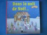 """Carte in limba franceza pentru copii  """" Dans la nuit de Noel """" - Paris 1985, Alta editura"""