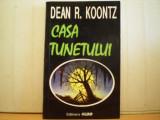 Dean R. Koontz  -  CASA TUNETULUI  - Colectia HOROR  - Editura Olimp Buc. 1993