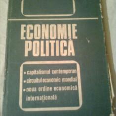 ECONOMIE POLITICA - CAPITALISMUL CONTEMPORAN - CIRCUITUL ECONOMIC MONDIAL. NOUA ORDINE ECONOMICA INTERNATIONALA  ~ COLECTIV
