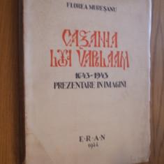 CAZANIA LUI VARLAAM * 1643-1943 * - Florea Muresan -- 1944, 247 p. - Carti ortodoxe