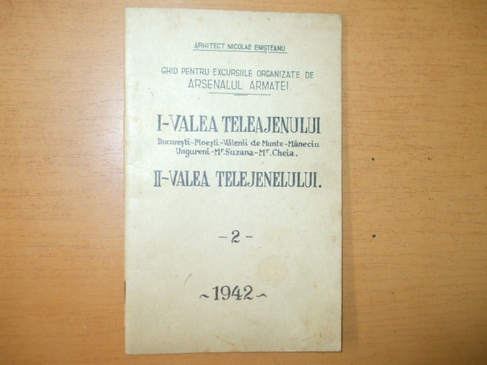 Arh. Nicolae Enisteanu Ghid Valea Teleajenului Bucuresti-Ploesti-Valenii de Munte-Maneciu-Ungureni-Suzana-Cheia 1942