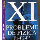 PROBLEME DE FIZICA F1 - F2 - F3 - Cl. XI, Armand Popescu s.a, 2001. Absolut noua - Culegere Fizica