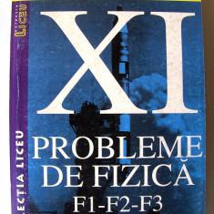 PROBLEME DE FIZICA F1 - F2 - F3 - Cl. XI, Armand Popescu s.a, 2001. Absolut noua, Alta editura