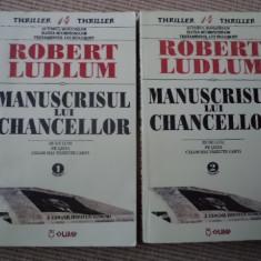 Manuscrisul lui Chancellor Robert Ludlum vol 1 si 2 carte roman beletristica