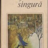 (E128) - REGINE ANDRY - O FEMEIE SINGURA - Roman, Anul publicarii: 1983