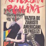 5A(000) REVOLUTIA ROMANA VAZUTA DE ZIARISTI AMERICANI SI FRANCEZI - Carte Editie princeps